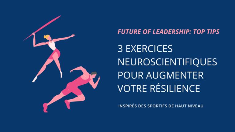3 exercices neuroscientifiques pour augmenter votre résilience